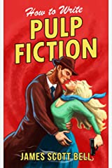 How to Write Pulp Fiction (Bell on Writing Book 10) Kindle Edition