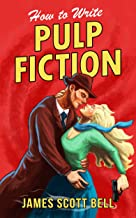 How to Write Pulp Fiction (Bell on Writing Book 10)