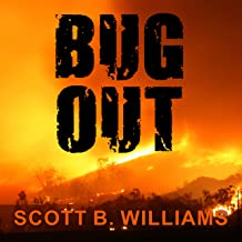 Bug Out: The Complete Plan for Escaping a Catastrophic Disaster Before It's Too Late