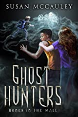 Ghost Hunters: Bones in the Wall Kindle Edition