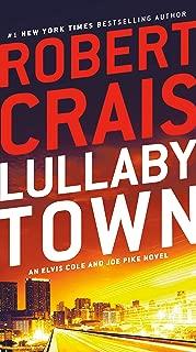 Lullaby Town: An Elvis Cole and Joe Pike Novel