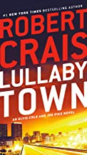 Lullaby Town: An Elvis Cole and Joe Pike Novel
