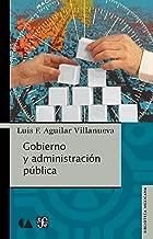 Gobierno y administración pública (Biblioteca Mexicana) (Spanish Edition)