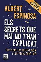Els secrets que mai no t'han explicat (ed. actualitzada): Per viure en aquest món i ser feliç cada dia (Narrativa)