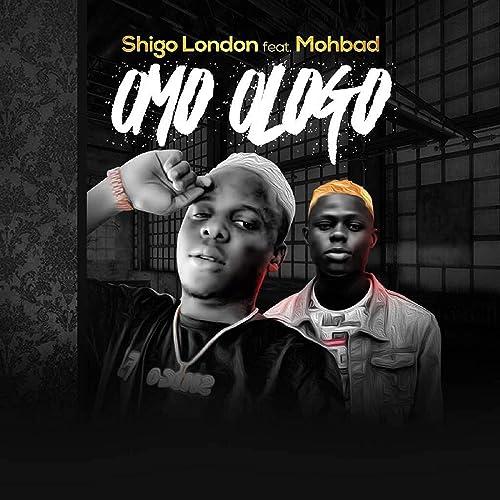 Omo Ologo by Shigo London (feat  MohBad) on Amazon Music