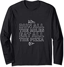 Funny Run All The Miles Eat All The Pizza Cross Country Gift Long Sleeve T-Shirt