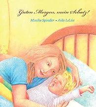 Guten Morgen, mein Schatz! (German Edition)