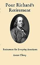 Poor Richard's Retirement: Retirement for Everyday Americans