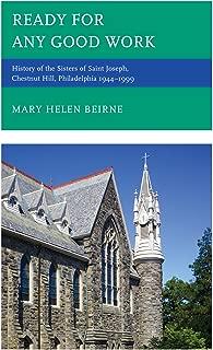 Ready for Any Good Work: History of the Sisters of Saint Joseph, Chestnut Hill, Philadelphia 1944–1999