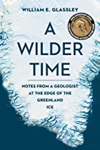 وقت ٍ Wilder ملاحظات: من مزيج من Geologist AT The Edge of the Greenland الثلج