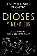 Dioses y mendigos: La gran odisea de la evolución humana