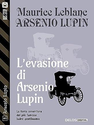 Levasione di Arsenio Lupin: Arsenio Lupin ladro gentiluomo 3