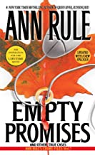 Empty Promises: And Other True Cases (Ann Rule's Crime Files Book 7)
