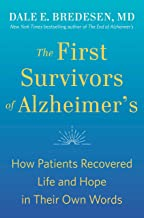 The First Survivors of Alzheimer's: How Patients Recovered Life and Hope in Their Own Words (English Edition)