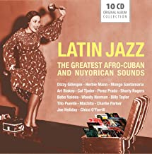 Latin Jazz: The Greatest Afro Cuban and Nuyorican Sounds