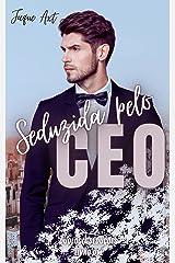 SEDUZIDA PELO CEO: Duologia seduções eBook Kindle