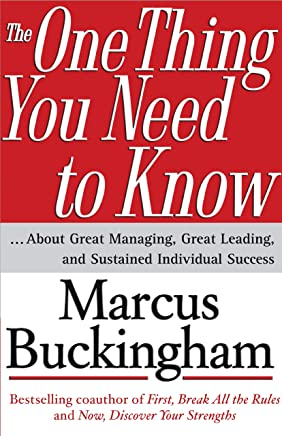 The One Thing You Need to Know: ... About Great Managing, Great Leading, and Sustained Individual Success (English Edition)