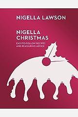 Nigella Christmas: Food, Family, Friends, Festivities Kindle Edition