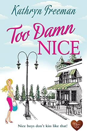 Too Damn Nice (Choc Lit): A wonderful romance. The perfect summer read! (English Edition)