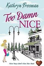 Too Damn Nice (Choc Lit): A wonderful romance. The perfect summer read! (English Edition)