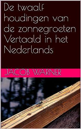 De twaalf houdingen van de zonnegroeten Vertaald in het Nederlands