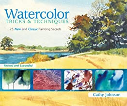 Watercolor Tricks & Techniques: 75 New and Classic Painting Secrets