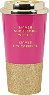 C.R. Gibson 'Maybe She's Born with It' Funny Pink Tumbler Coffee Cup, 16 oz.