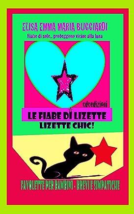 Fiabe di sole: Le fiabe di Lizette (Le Fiabe di Lizette, Lizette Chic Vol. 1)