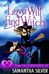 Love Will Find a Witch (Fairy Falls Mystery Book 5) Kindle Edition