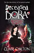 Deceased Dora: Bewitched in Death (The Demon Diaries - American Edition Book 2)