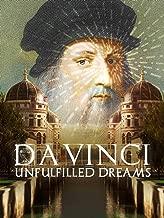 Da Vinci: Unfulfilled Dreams