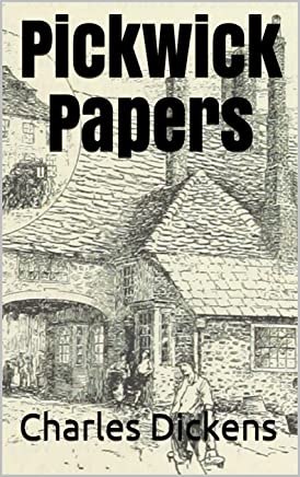 Pickwick Papers by Charles Dickens (Illustrated) (English Edition)