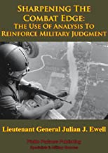 Vietnam Studies - Sharpening The Combat Edge: The Use Of Analysis To Reinforce Military Judgment [Illustrated Edition]