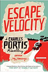 Escape Velocity: A Charles Portis Miscellany Kindle Edition