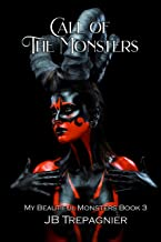 The Call of Monsters: A Dark Reverse Harem Romance (My Beautiful Monsters Book 3)
