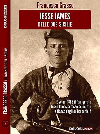 Jesse James delle due sicilie (Francesco Grasso L'ingegnere delle Storie) (Italian Edition)