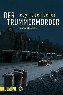 Der Trümmermörder: Kriminalroman (Kommissar Frank Stave 1