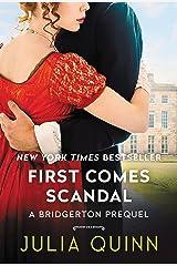 First Comes Scandal: A Bridgerton Prequel (The Rokesbys (Bridgerton Prequels) Book 4) Kindle Edition