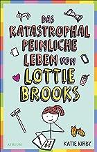 Das katastrophal peinliche Leben von Lottie Brooks (German Edition)