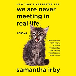 We Are Never Meeting in Real Life: Essays