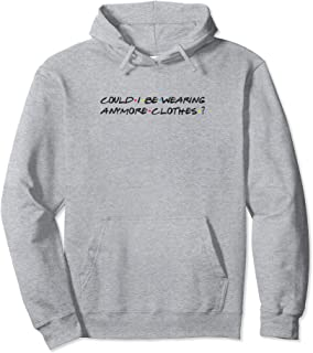 Could I Be Wearing Anymore Clothes? - Funny  Pullover Hoodie