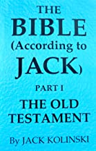 The Bible (According to Jack) Part II The New Testament