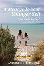 A Message To Your Younger Self: What Would You Say? (We Inspire Now Anthology Series Book 2) (English Edition)