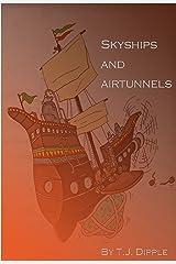 Skyships & Airtunnels Kindle Edition