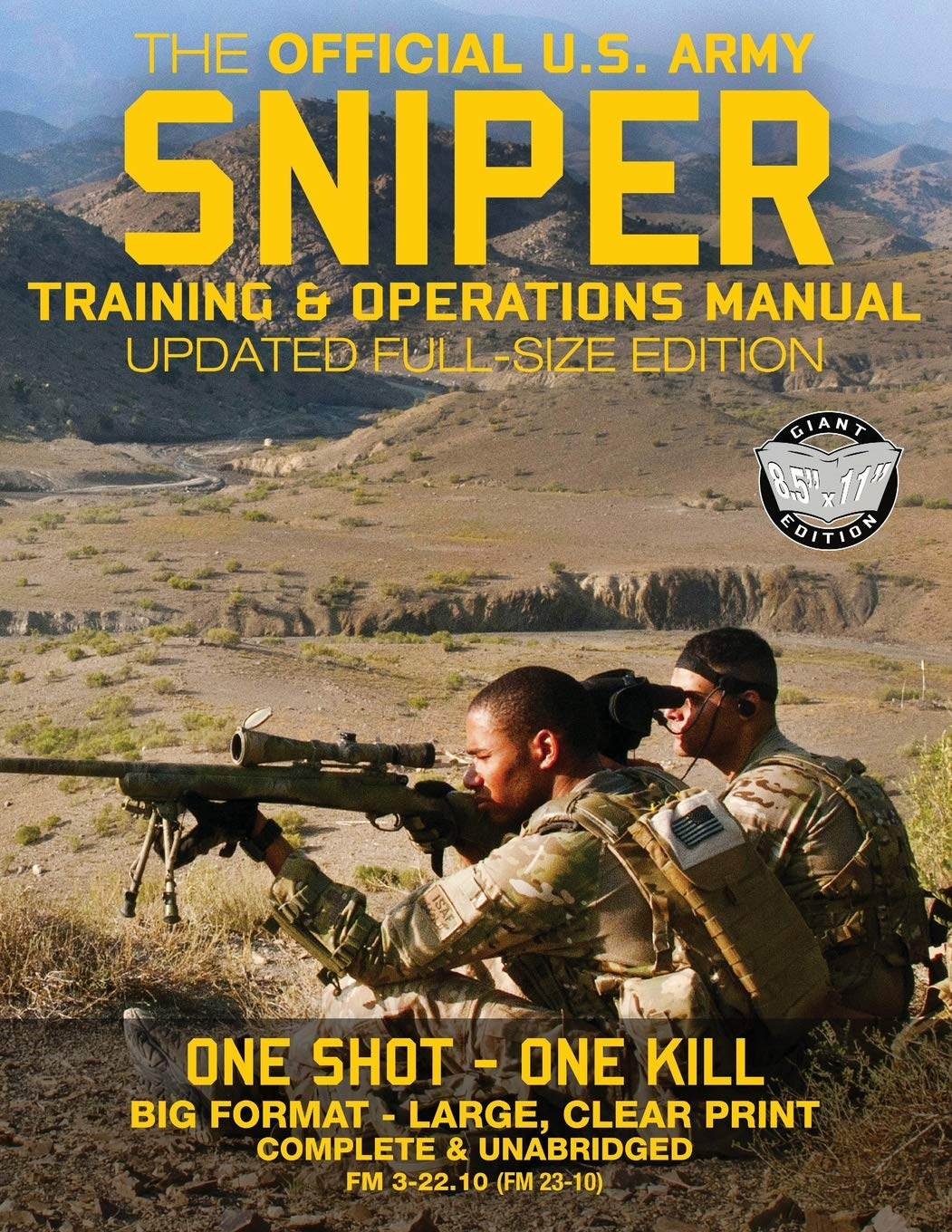 The Official US Army Sniper Training And Operations Manual: Full Size Edition: The Most Authoritative & Comprehensive Long...