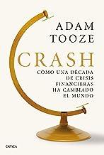 Crash: Cómo una década de crisis financieras ha cambiado el mundo (Spanish Edition)