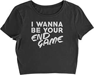 Expression Tees I Wanna Be Your End Game Womens Cropped T-Shirt