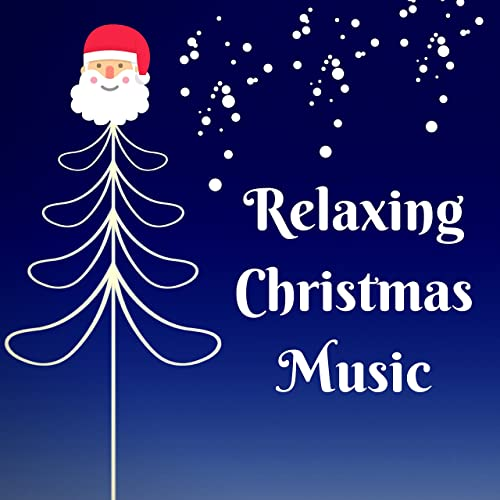 Relaxing Christmas Music.Relaxing Christmas Music By Christmas Dreamer On Amazon