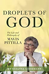 Droplets of God: The Life and Philosophy of Mavis Pittilla Kindle Edition