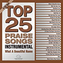 Top 25 Praise Songs Instrumental-What A Beautiful Name [2 CD]